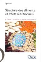 Structure des aliments et effets nutritionnels, Ed. Editions Quae